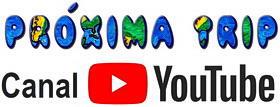 Canal Próxima Trip no YouTube